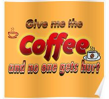 Give me a coffee and no one gets hurt  Poster