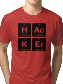 H Ac K Er - Hacker - Periodic Table - Chemistry - Chest Tri-blend T-Shirt