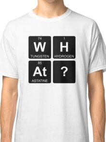 W H At ? - What - Periodic Table - Chemistry - Chest Classic T-Shirt