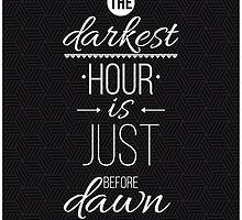 The darkest hour is just before dawn. Inspirational Quote Poster by softulka