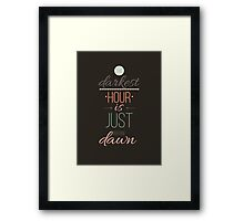The darkest hour is just before dawn. Inspirational Quote Poster Framed Print