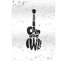 Motivational poster. I can and I will Poster