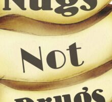 Tattoo Style Nugs Not Drugs Slogan Tee Sticker