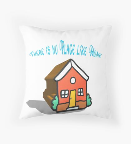 There is no place like home (Dorothy, Wizard of Oz) Throw Pillow