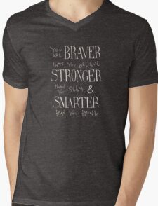You are Braver Mens V-Neck T-Shirt