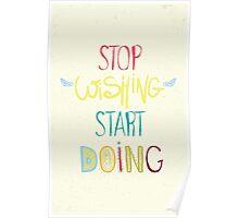 Inspirational poster. Stop dreaming start doing Poster