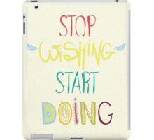 Inspirational poster. Stop dreaming start doing iPad Case/Skin