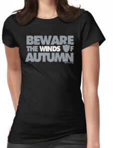 Beware the Winds of Autumn Womens Fitted T-Shirt