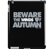 Beware the Winds of Autumn iPad Case/Skin
