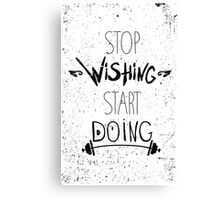 Grunge motivational poster. Stop dreaming start doing Canvas Print