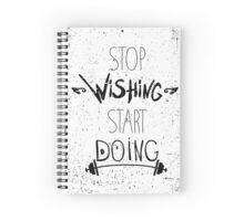 Grunge motivational poster. Stop dreaming start doing Spiral Notebook