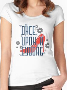 Once Upon a Cyborg Women's Fitted Scoop T-Shirt