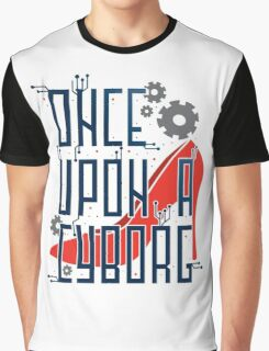 Once Upon a Cyborg Graphic T-Shirt