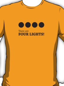 There are FOUR LIGHTS! (Black Ink) T-Shirt