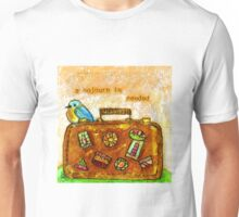 A Sojourn is Needed Unisex T-Shirt