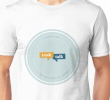 Trish Talk badge Unisex T-Shirt
