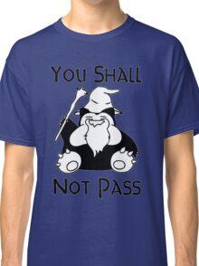 YOU SHALL NOT PASS! Classic T-Shirt