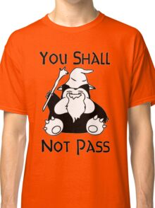 YOU SHALL NOT PASS! Classic T-Shirt