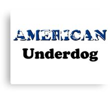 American Underdog - Disabled Yet Empowered Canvas Print