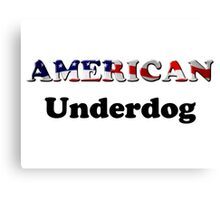 American Underdog - Are We Canvas Print