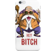 """Master Roshi (Tortue Géniale) """"Hey Bitch"""" iPhone Case/Skin"""