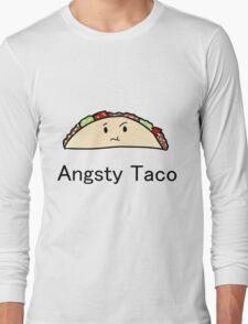 Angsty Taco Long Sleeve T-Shirt