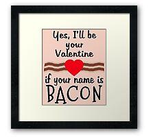 Anti Valentine BACON Funny Design Framed Print