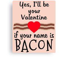 Anti Valentine BACON Funny Design Canvas Print