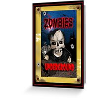 The Zombies Underground Greeting Card