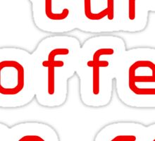 I turn coffee into code - red Sticker