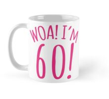 Woa! I'm 60! funny sixtieth 60th Birthday  Mug