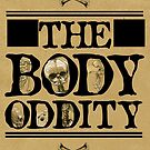 The Body Oddity by rebecca-miller