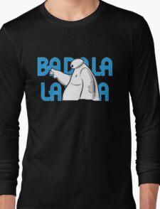 Baymax BA Da La La  Long Sleeve T-Shirt