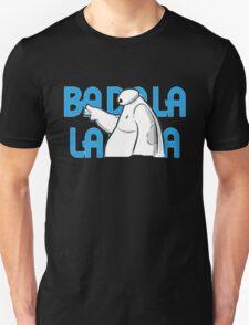 Baymax BA Da La La  T-Shirt