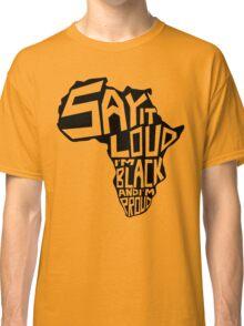 SAY IT LOUD: Africa Classic T-Shirt