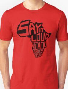 SAY IT LOUD: Africa Unisex T-Shirt