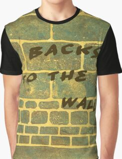 The Wall Series 2 Backs to the Wall - Lino Cut Plus Text Graphic T-Shirt