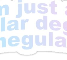 regular degular schmegular girl Sticker