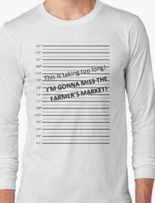 I'm Gonna Miss The Farmer's Market Long Sleeve T-Shirt