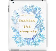 What She Tackles She Conquers iPad Case/Skin