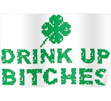 Drink Up, St Paddy's Day Humorous  T-shirt Poster