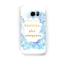 What She Tackles She Conquers Samsung Galaxy Case/Skin