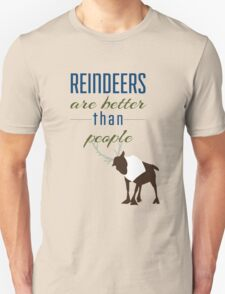 Reindeers are better than People Unisex T-Shirt