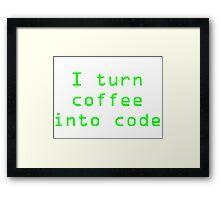 I turn coffee into code - green Framed Print