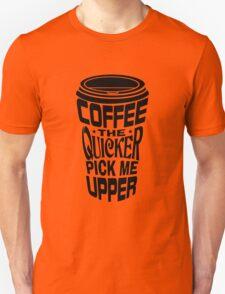 Coffee Quicker Unisex T-Shirt