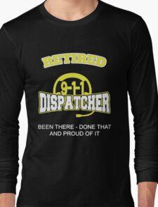 Retired Dispatcher T-shirt Long Sleeve T-Shirt