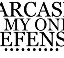 Sarcasm is my only defense Sticker