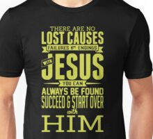 With jesus you can always be fouud suceed and start over Unisex T-Shirt