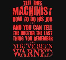 You've Been Warned - Machinist Unisex T-Shirt