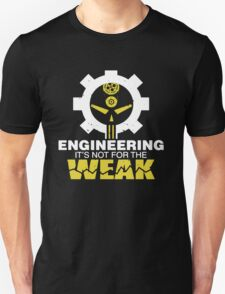 Engineering Not for the Weak Unisex T-Shirt